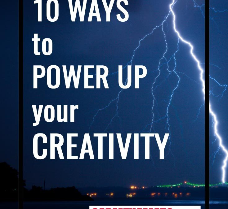 How to Power Up Your Creativity