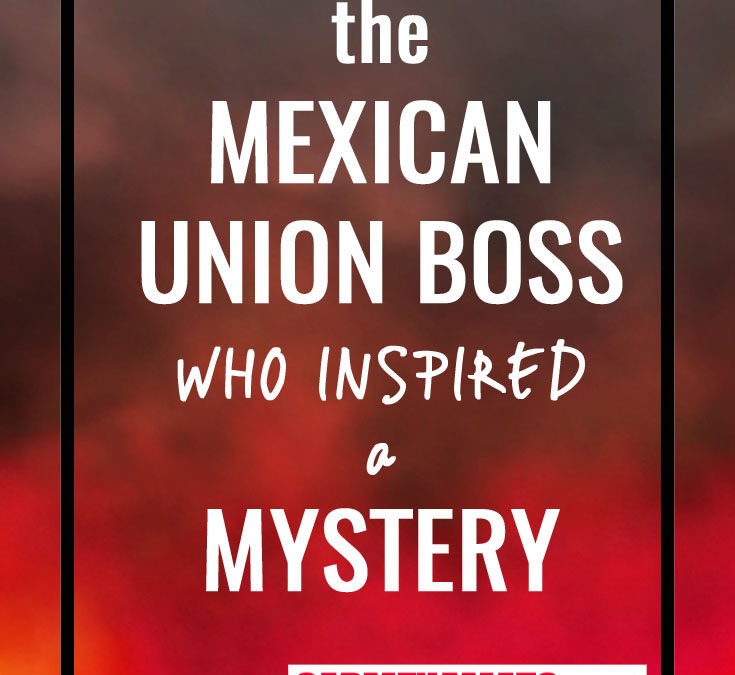 """How Mexico's Union Boss """"La Maestra"""" Inspired a Mystery"""