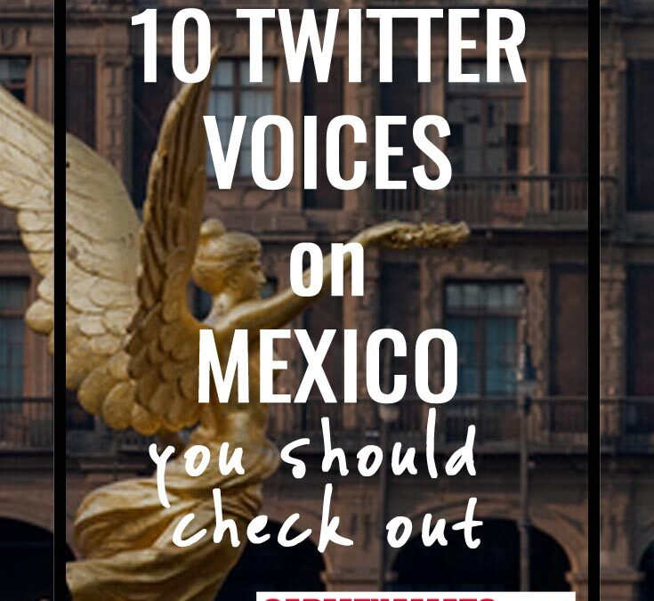 10 Twitter Voices on Mexico and the Mystery Series that is Listening