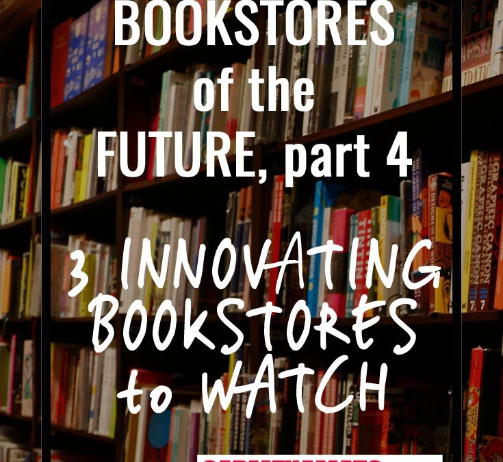 3 Innovating Bookstores Turn Pages and Heads