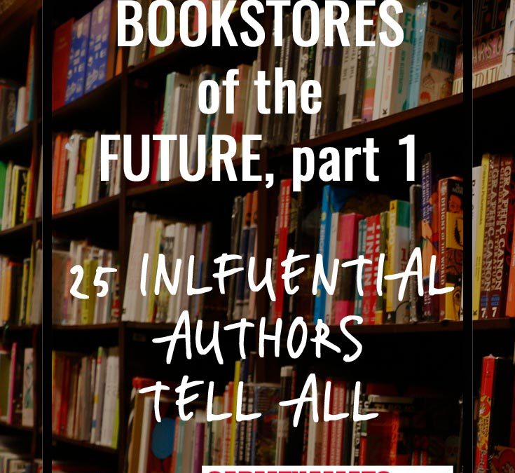 What is the Future of Bookstores? 25 Influential Authors Weigh In