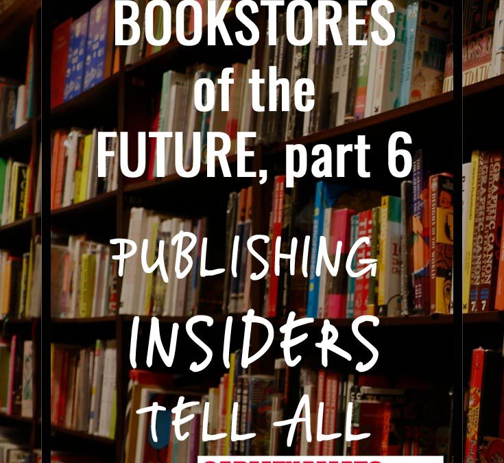 Publishing Insiders Dispute the Future of Bookstores
