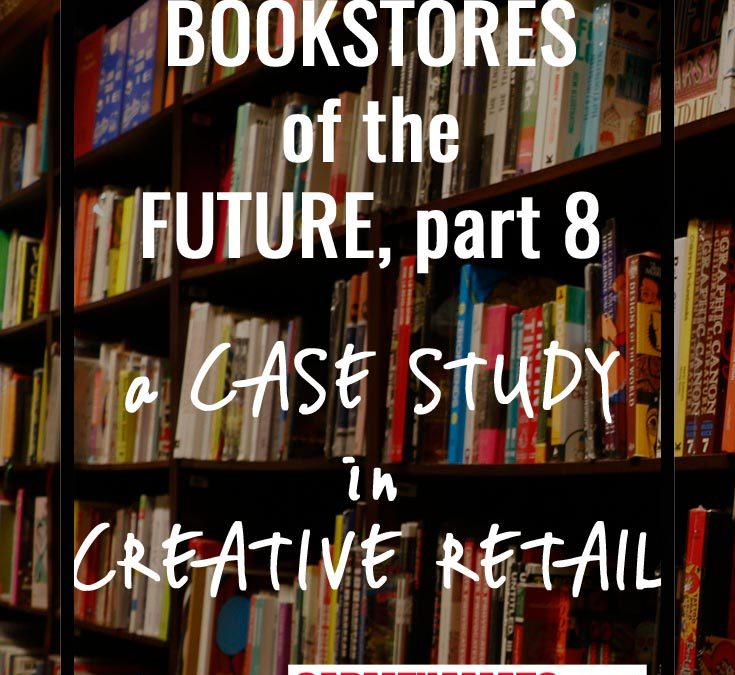 Bookstores of the Future: A Case Study of Retail Creativity