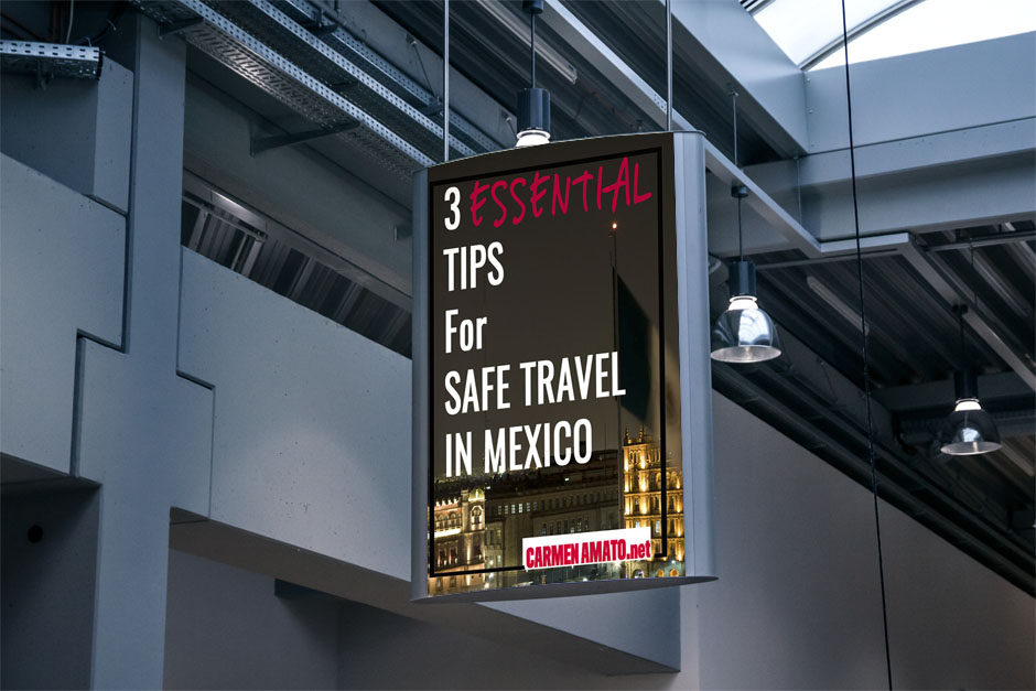3 Essential Tips for Safe Travel in Mexico