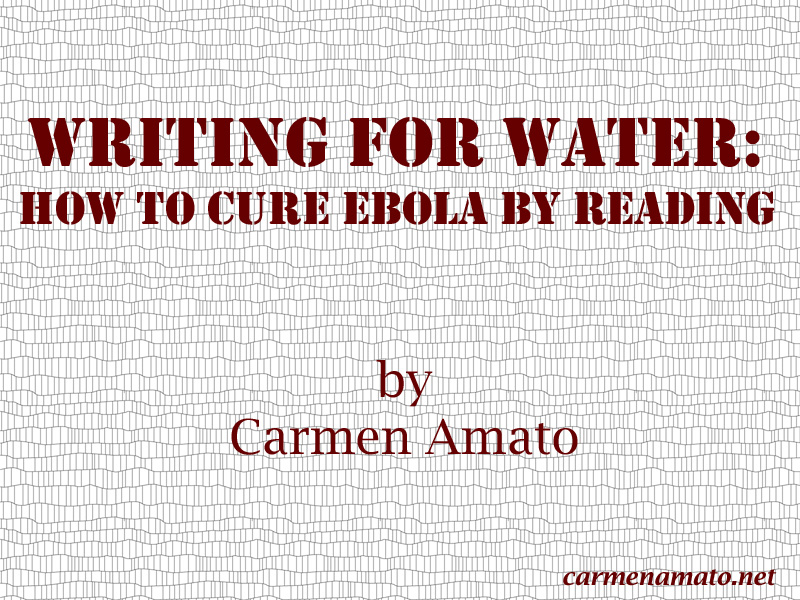 Writing for Water: How to Cure Ebola by Reading