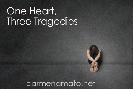 One Heart, Three Tragedies