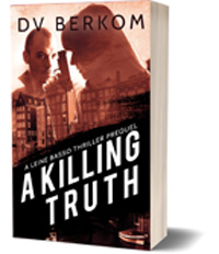 A Killing Truth by DV Berkom