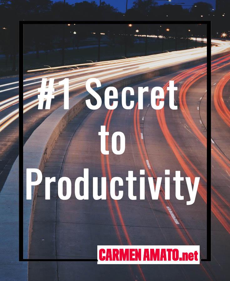 Secret to productivity by Carmen Amato