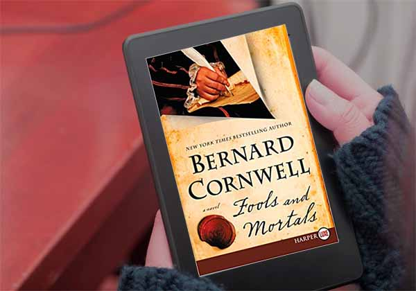 Book Review: FOOLS AND MORTALS by Bernard Cornwell