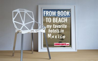 From Book to Beach: Favorite Hotels in Mexico