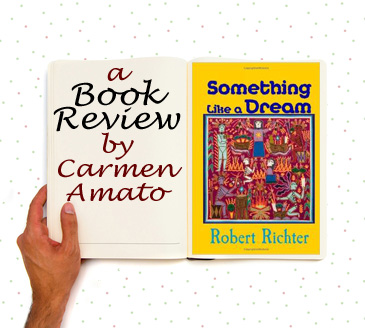 Book Review: Something like A Dream by Robert Richter
