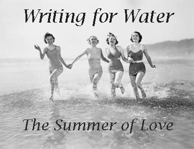 Writing for Water: The Summer of Love