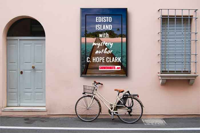 On Edisto Island with mystery author C. Hope Clark