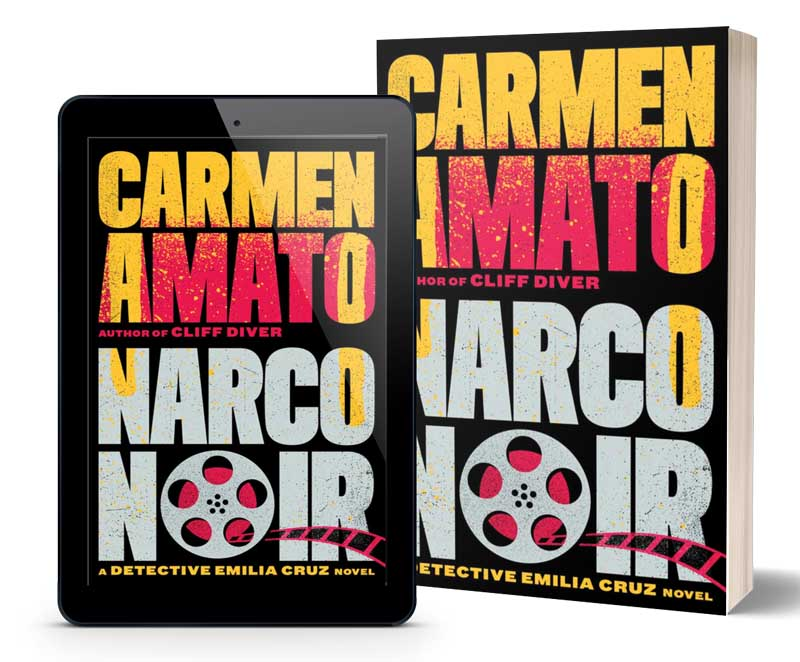 NARCO NOIR, 8th in the Detective Emilia Cruz series