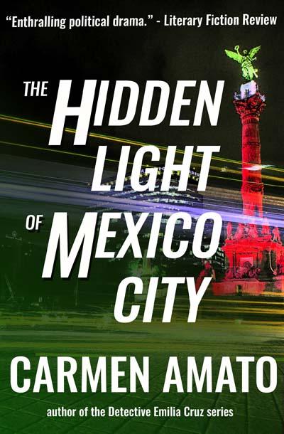 The Hidden Light of Mexico City thriller