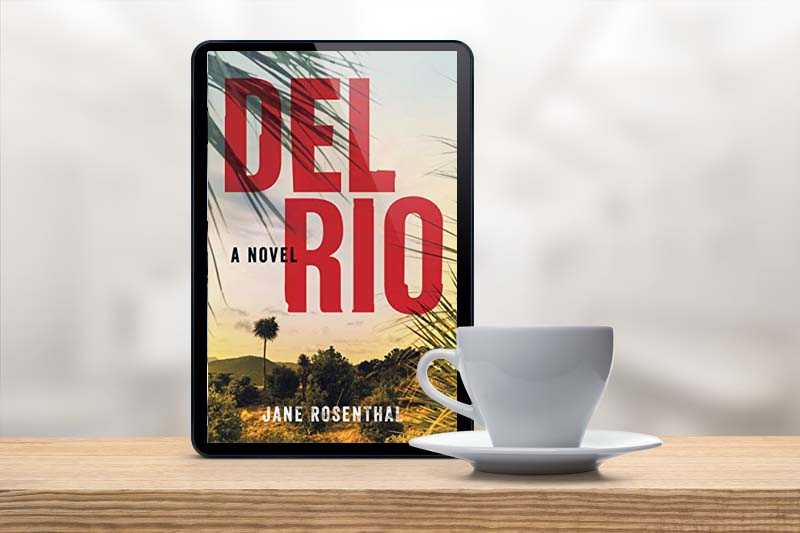 Book Review: DEL RIO by Jane Rosenthal